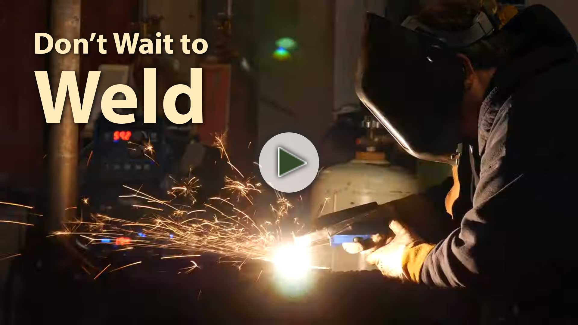 Don't Wait to Weld - video